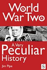 World War Two, A Very Peculiar History (A Very Peculiar History)