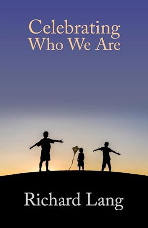 Bog, hæftet Celebrating Who We Are af Richard Lister Lang