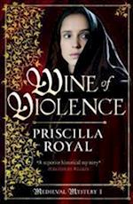 Wine of Violence (The Medieval Mystery, nr. 1)