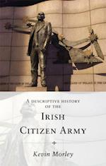 Descriptive History Of The Irish Citizen Army