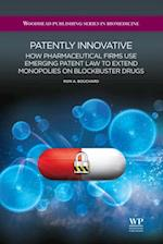 Patently Innovative (Woodhead Publishing Series in Biomedicine)