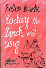 Today the Birds Will Sing af Helen Burke