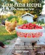 Farm Fresh Recipes from the Missing Goat Farm