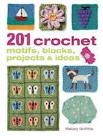 201 Crochet Motifs, Blocks, Projects & Ideas af Melody Griffiths