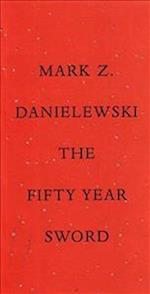 The Fifty-Year Sword af Mark Z Danielewski