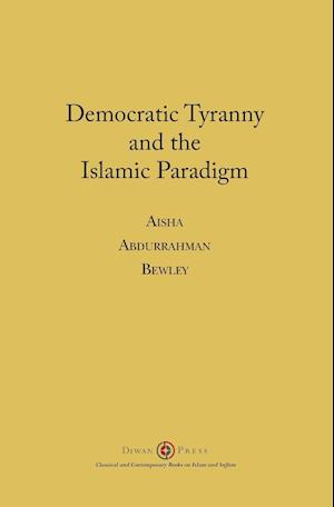 Democratic Tyranny and the Islamic Paradigm