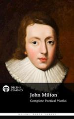 Complete Works of John Milton (Delphi Classics) (Delphi Poets Series)