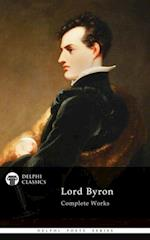 Complete Works of Lord Byron (Delphi Classics) af Lord Byron