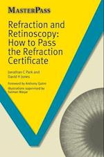 Refraction and Retinoscopy: How to Pass the Refraction Certificate (Masterpass Series)