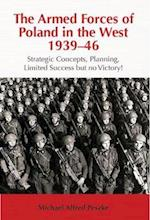 The Armed Forces of Poland in the West 1939-46 (Helion Studies in Military History)