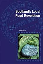 Scotland's Local Food Revolution (Postcards from Scotland, nr. 4)