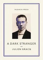 A Dark Stranger af Julien Gracq
