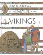 Gods and Goddesses in the Daily Life of the Vikings (Gods and Goddesses in Daily Life)
