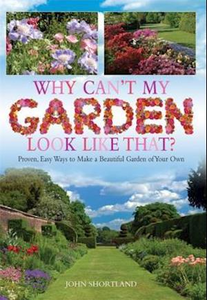 Why Can't My Garden Look Like That ?