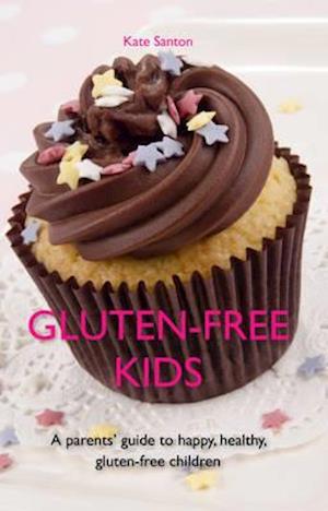 Bog, paperback Gluten-Free Kids af Kate Santon