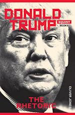 Donald Trump: The Rhetoric af Oliver Jones