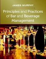 Principles and Practices of Bar and Beverage Management af James Murphy
