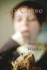 Up Close af Shelagh Weeks