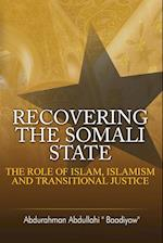 Recovering the Somali State : The Role of Islam, Islamism and Transitional Justice