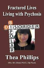 Fractured Lives: Living with Psychosis