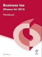Business Tax (Finance Act 2015) Workbook (AAT Accounting - Level 4 Diploma in Accounting)