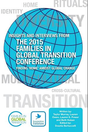 Bog, paperback Insights and Interviews from the 2015 Families in Global Transition Conference af Taylor Murray, Lauren Owen, Lauren S. Power