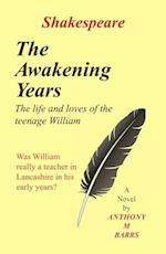 Shakespeare - The Awakening Years
