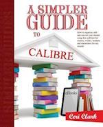 A Simpler Guide to Calibre af Ceri Clark