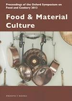 Food and Material Culture (Proceedings of the Oxford Symposium on Food and Cookery, nr. 32)