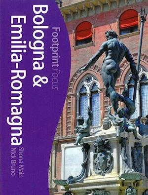 Bologna & Emilia Romagna, Footprint Focus (1st ed. Apr. 13)