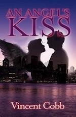 An Angel's Kiss