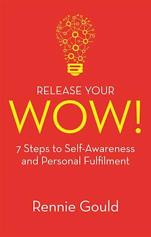 Release Your WOW! af Rennie Gould