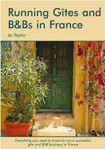 Running Gites & B&Bs in France af Jo Taylor