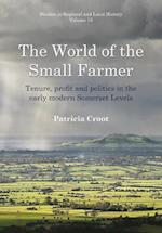 The World of the Small Farmer (Studies in Regional and Local History)