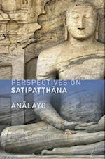 Perspectives on Satipatthana af Analayo