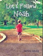 Let's Follow Noah: Autism Through the Eyes of a Young Child