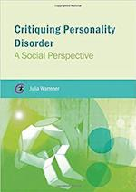 Critiquing Personality Disorder (Critical Approaches to Mental Health)
