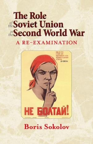 Role of the Soviet Union in the Second World War af Boris Sokolov