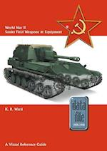 World War II Soviet Field Weapons & Equipment (Datafile 1939 45)
