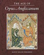 The Age of Opus Anglicanum (Studies in English Medieval Embroidery, nr. 1)