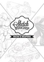 Sketch Workshop Mech & Weapon Design (Sketch Workshop)