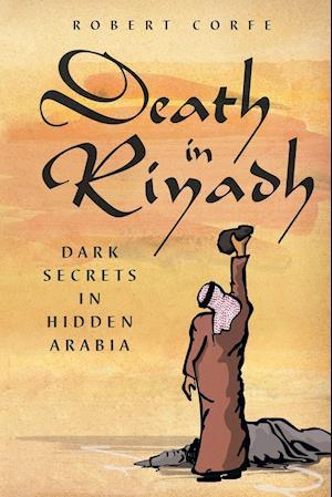 Bog, hæftet Death in Riyadh: dark secrets in hidden Arabia af Robert Corfe