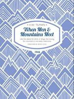 When Men & Mountains Meet (Tilman The Collected Edition)
