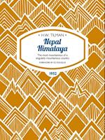 Nepal Himalaya (H W Tilman The Collected Edition)