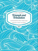 Triumph and Tribulation (H W Tilman The Collected Edition)