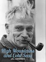 High Mountains and Cold Seas (H W Tilman The Collected Edition)