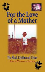 For the love of a mother: The black children of Ulster