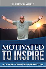 Motivated to Inspire: A cancer survivor's perspective