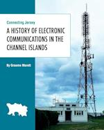 Connecting Jersey: A History of Electronic Communications in the Channel Islands