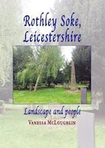 Rothley Soke, Leicesterhire: Landscape and people
